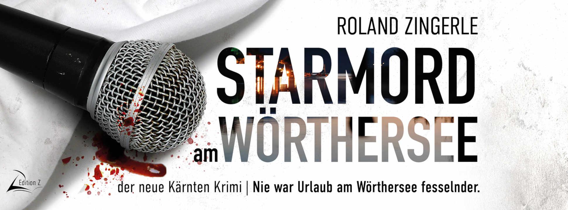 Starmord am Wörthersee, ein Krimi von Roland Zingerle