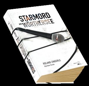 Starmord am Wörthersee ist ein Roman ist ein Roman von Roland Zingerle
