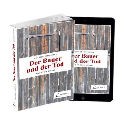 Der Bauer und der Tod ein Regionalkrimi von Roland Zingerle