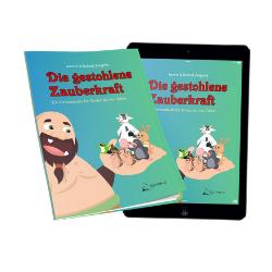 Die gestohlene Zauberkraft ein Vorlese-Buch für Kinder ab 4 Jahre von Astrid und Roland Zingerle