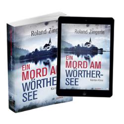 Ein Mord am Wörthersee ein Kärnten-Krimi von Roland Zingerle