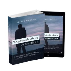 Tagebuch eines Depressiven: Ein autobiografischer Ratgeber für Betroffene, Gefährdete und ihre Angehörigen